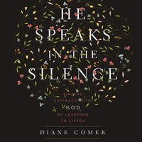 He Speaks in the Silence - Diane Comer