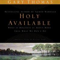 Holy Available - Gary Thomas