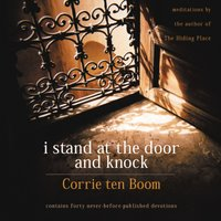 I Stand at the Door and Knock - Corrie ten Boom