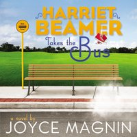 Harriet Beamer Takes the Bus - Joyce Magnin