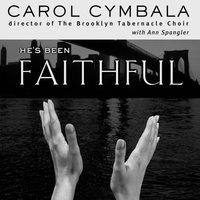 He's Been Faithful - Carol Cymbala