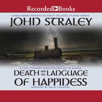 Death and the Language of Happiness - John Straley