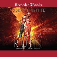 Static Ruin - Corey J. White