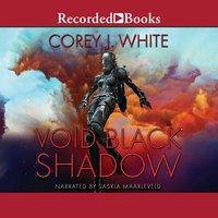 Void Black Shadow - Corey J. White