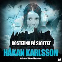 Rösterna på slottet - Håkan Karlsson