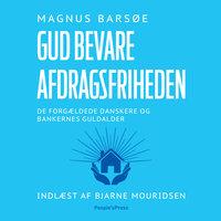 Gud bevare afdragsfriheden - Magnus Barsøe