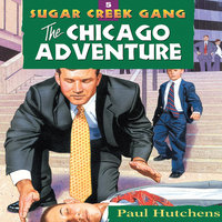 The Chicago Adventure - Paul Hutchens