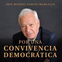 Por una convivencia democrática - José Manuel García-Margallo