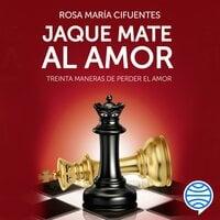 Jaque mate al amor - Rosa María Cifuentes Castañeda