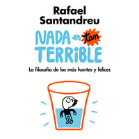 Nada es tan terrible - Rafael Santandreu