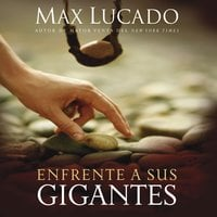 Enfrente a sus gigantes - Max Lucado