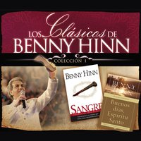 Los clásicos de Benny Hinn - Benny Hinn