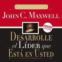 Desarrolle el líder que está en usted - John C. Maxwell