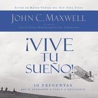 ¡Vive tu sueño! - John C. Maxwell