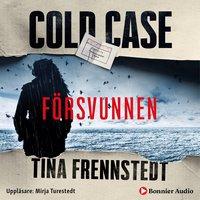 Cold Case: Försvunnen - Tina Frennstedt
