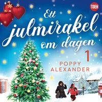 Ett julmirakel om dagen - del 1 - Poppy Alexander