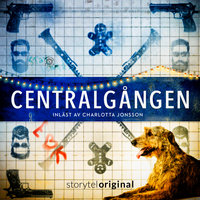 Centralgången - Del 1 - Magnus Abrahamsson, Felicia Welander, Karin Janson, Gunnar Svensén, Storytel Writers' Room