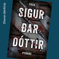 Pyörre - Yrsa Sigurðardóttir