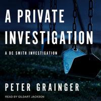 A Private Investigation - Peter Grainger