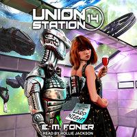 LARP Night on Union Station - E.M. Foner