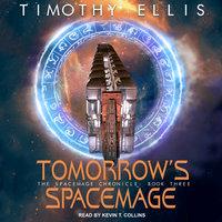Tomorrow's Spacemage - Timothy Ellis