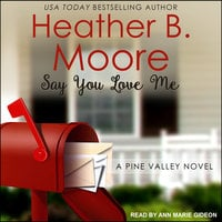 Say You Love Me - Heather B. Moore