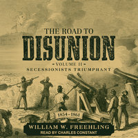 The Road to Disunion - William W. Freehling