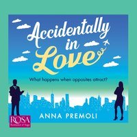 Accidentally in Love - Anna Premoli