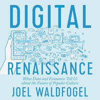 Digital Renaissance - Joel Waldfogel