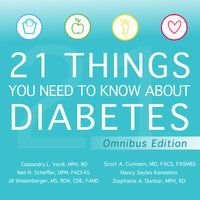21 Things You Need to Know About Diabetes Omnibus Edition - Scott A. Cunneen, Stephanie A. Dunbar, Nancy Sayles Kaneshiro, Neil M. Scheffler, Cassandra L. Verdi, Jill Weisenberger