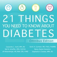 21 Things You Need to Know About Diabetes Omnibus Edition - Scott A. Cunneen,Stephanie A. Dunbar,Nancy Sayles Kaneshiro,Neil M. Scheffler,Cassandra L. Verdi,Jill Weisenberger