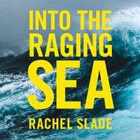 Into the Raging Sea - Rachel Slade