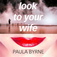 Look to Your Wife - Paula Byrne