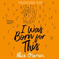 I Was Born for This - Alice Oseman