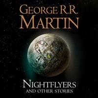 Nightflyers and Other Stories - George R.R. Martin