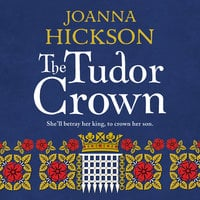 The Tudor Crown - Joanna Hickson