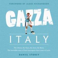 Gazza in Italy - Daniel Storey