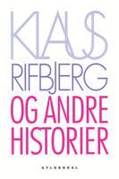 Og andre historier - Klaus Rifbjerg