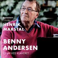 Benny Andersen. Et liv ved klaveret - Henrik Marstal