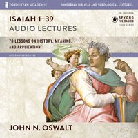 Isaiah 1-39: Audio Lectures - John N. Oswalt