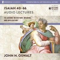 Isaiah 40-66: Audio Lectures - John N. Oswalt