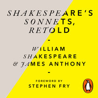 Shakespeare's Sonnets, Retold - William Shakespeare,James Anthony