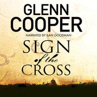 Sign of the Cross - Glenn Cooper
