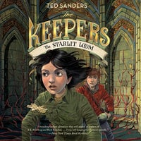 The Keepers #4: The Starlit Loom - Ted Sanders