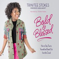 Bold and Blessed - Trinitee Stokes