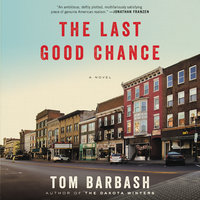 The Last Good Chance - Tom Barbash
