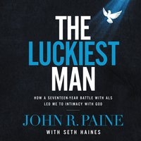 The Luckiest Man - John R. Paine