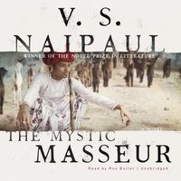 The Mystic Masseur - V.S. Naipaul