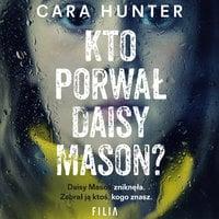 Kto porwał Daisy Maison - Cara Hunter