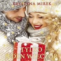 Tylko jeden wieczór - Krystyna Mirek